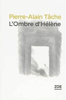 L'ombre d'Hélène| Suivi de La fausse morte - Pierre-AlainTâche