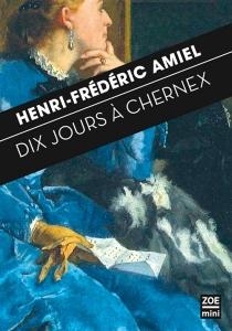 Dix jours à Chernex : journal intime 29 août-7 septembre 1871 - Henri-FrédéricAmiel