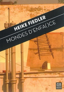 Mondes d'enfa()ce - HeikeFiedler