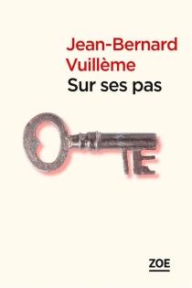 Sur ses pas - Jean-BernardVuillème