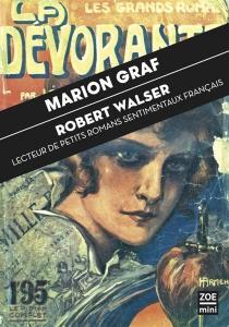 Robert Walser : lecteur de petits romans sentimentaux - MarionGraf