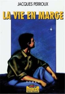 La vie en marge - JacquesPerroux