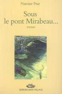 Sous le pont Mirabeau - NarcissePraz