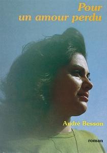 Pour un amour perdu - AndréBesson