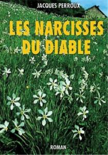 Les narcisses du diable - JacquesPerroux