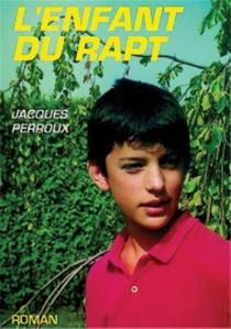 L'enfant du rapt - JacquesPerroux