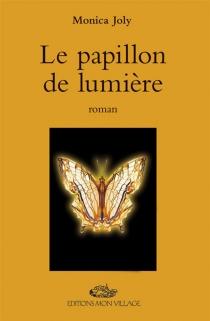 Le papillon de lumière - MonicaJoly