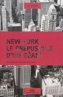 New York : le crépuscule d'un géant - LucGonin
