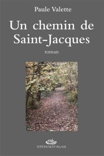 Un chemin de Saint-Jacques - PauleValette