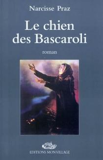 Le chien des Bascaroli - NarcissePraz
