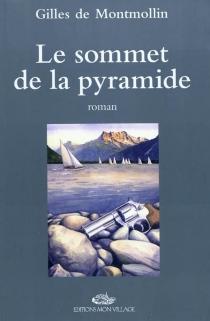 Le sommet de la pyramide - Gilles deMontmollin