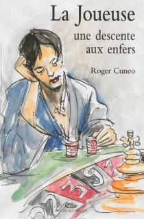 La joueuse, une descente aux enfers - RogerCuneo