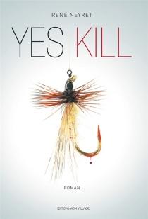 Yes kill - RenéNeyret