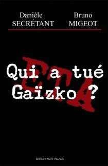 Qui a tué Gaïzko ? - BrunoMigeot