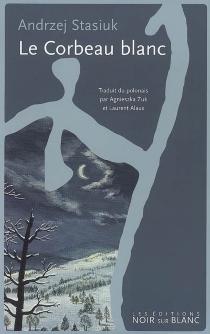 Le corbeau blanc - AndrzejStasiuk