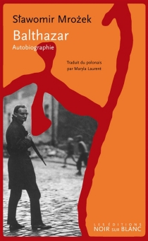 Balthazar : autobiographie - SlawomirMrozek