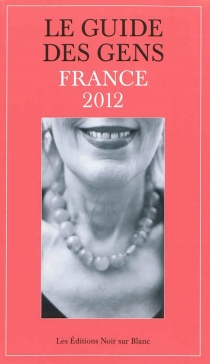 Le guide des gens : France 2012 - PhilippeCaubet