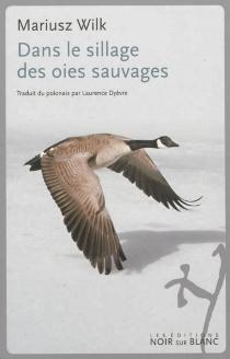 Dans le sillage des oies sauvages - MariuszWilk