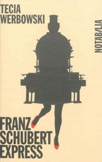 Franz Schubert express : Prague-Vienne| Suivi de Gustav Mahler express : Vienne-Prague - TeciaWerbowski
