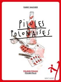 Pilules polonaises| Polish pills| Polskie pigulki - FannyVaucher