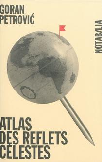 Atlas des reflets célestes| Précédé de Atlas d'histoire imaginaire - AlbertoManguel