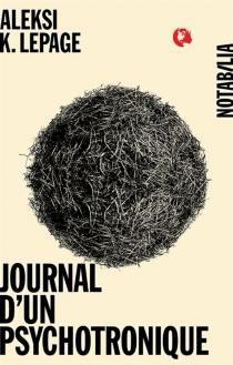 Journal d'un psychotronique - Aleksi K.Lepage