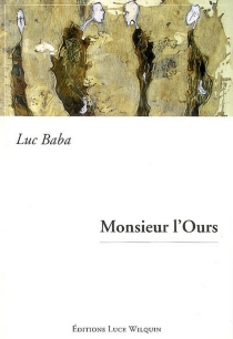 Monsieur l'ours - Luc Baba