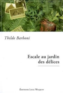 Escale au jardin des délices - ThildeBarboni