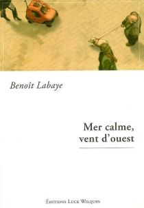 Mer calme, vent d'ouest - BenoîtLabaye