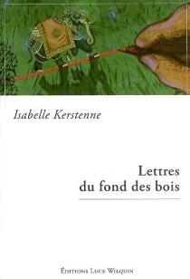 Lettres du fond des bois - IsabelleKerstenne