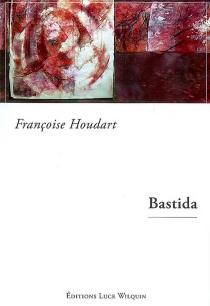 Bastida - FrançoiseHoudart