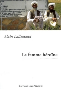 La femme héroïne - AlainLallemand