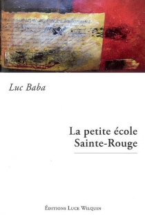 La petite école Sainte-Rouge - LucBaba