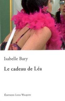 Le cadeau de Léa - IsabelleBary