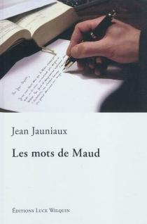 Les mots de Maud - JeanJauniaux