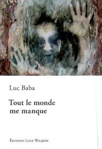 Tout le monde me manque - LucBaba