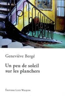 Un peu de soleil sur les planchers - GenevièveBergé
