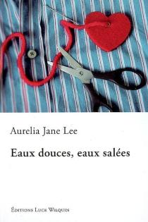 Eaux douces, eaux salées - Aurelia JaneLee