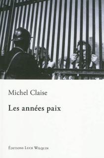 Les années paix - MichelClaise