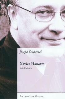 Xavier Hanotte : les doubles - JosephDuhamel