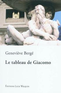 Le tableau de Giacomo - GenevièveBergé