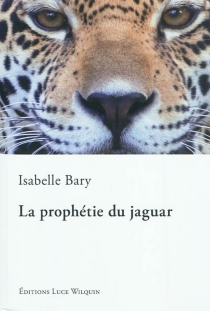 La prophétie du jaguar - IsabelleBary