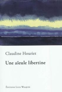 Une aïeule libertine - ClaudineHouriet
