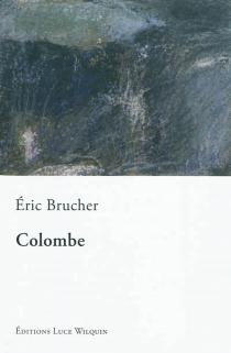 Colombe : la grande famille - ÉricBrucher
