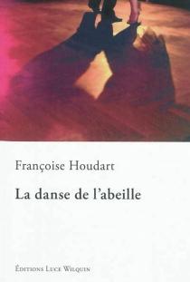 La danse de l'abeille - FrançoiseHoudart