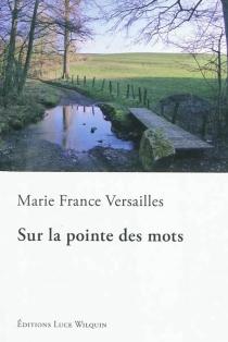 Sur la pointe des mots - Marie FranceVersailles