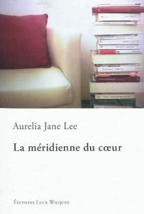 La méridienne du coeur - Aurelia JaneLee