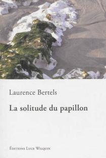 La solitude du papillon - LaurenceBertels