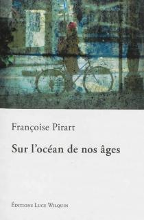 Sur l'océan de nos âges - FrançoisePirart