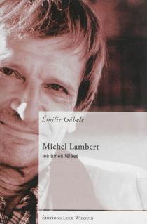 Michel Lambert : les âmes fêlées - ÉmilieGäbele